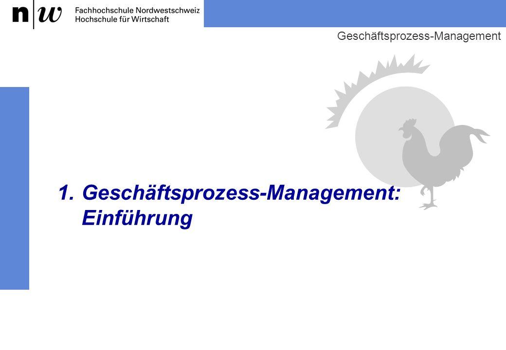 1.Geschäftsprozess-Management: Einführung Geschäftsprozess-Management