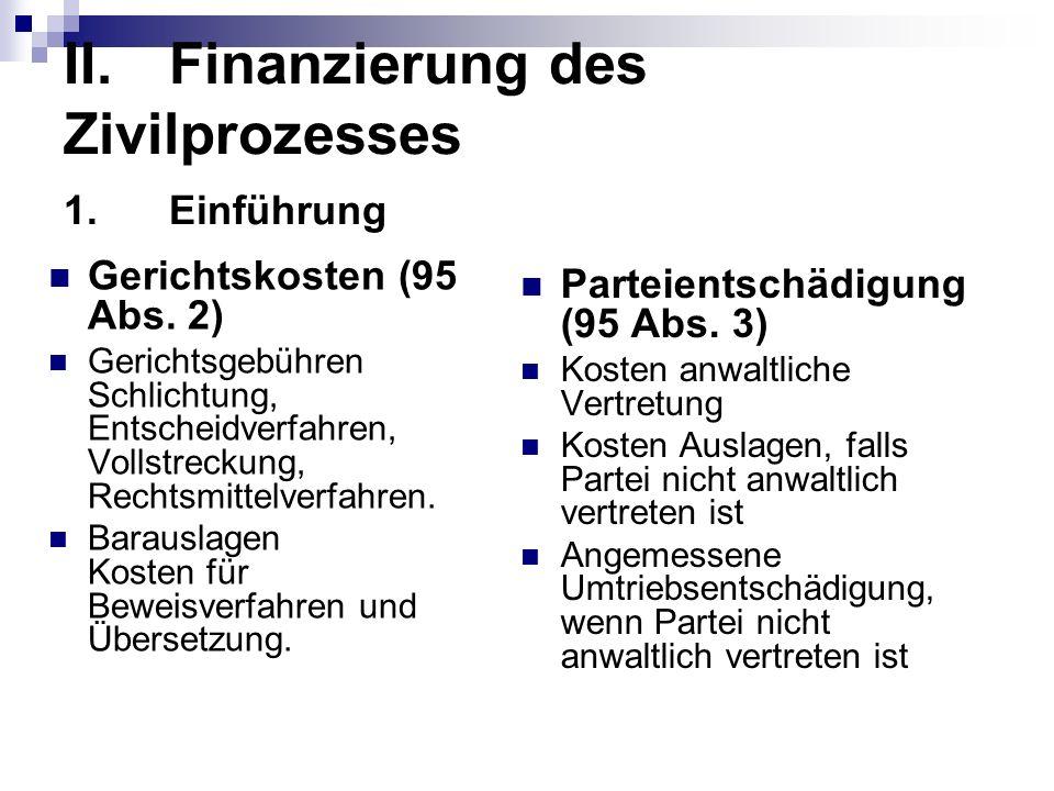 2.Rechtsgrundlagen und Berechnung der Gerichtskosten 2.1.Gerichtskosten 2.2.Entschädigung Gegenpartei und Bezahlung der eigenen Vertretung bei Unterliegen 3.Kostentragung 3.1.Grundsatz 3.2.Verteilung nach Ermessen 3.3.Verteilung nach Verursachung