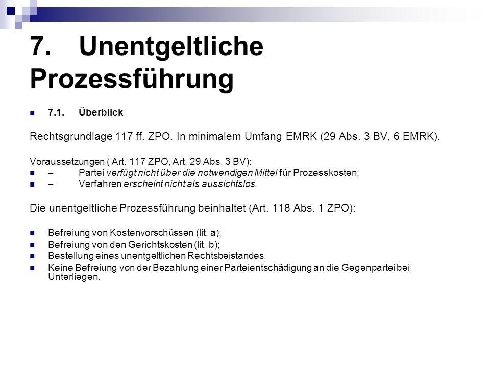 7.Unentgeltliche Prozessführung 7.1.Überblick Rechtsgrundlage 117 ff.