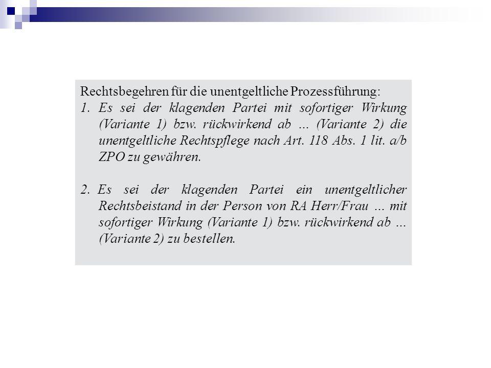 Rechtsbegehren für die unentgeltliche Prozessführung: 1.Es sei der klagenden Partei mit sofortiger Wirkung (Variante 1) bzw.