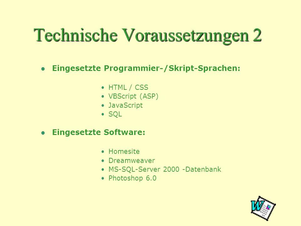 Technische Voraussetzungen 2 Eingesetzte Programmier-/Skript-Sprachen: HTML / CSS VBScript (ASP) JavaScript SQL Eingesetzte Software: Homesite Dreamwe