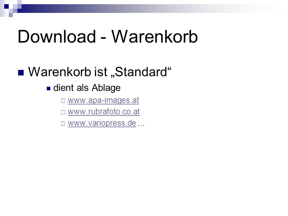 Download - Warenkorb Warenkorb ist Standard dient als Ablage www.apa-images.at www.rubrafoto.co.at www.variopress.de...