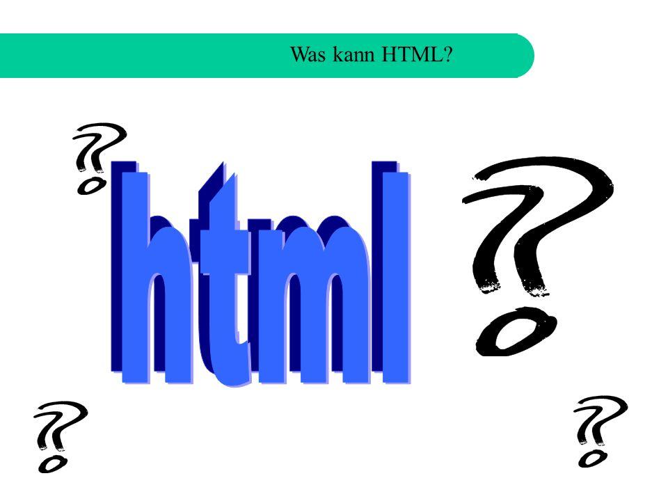 Was kann HTML?