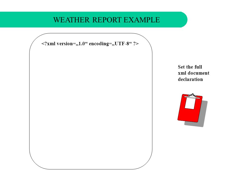 Set a minimal xml document declaration WEATHER REPORT EXAMPLE