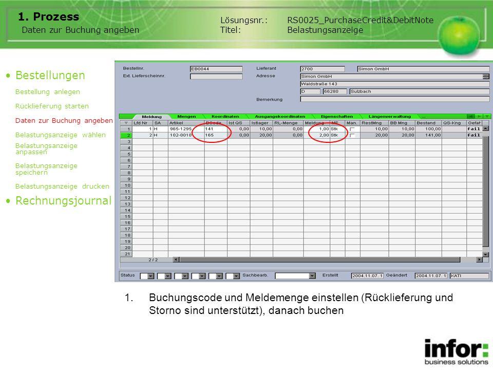 1.Buchungscode und Meldemenge einstellen (Rücklieferung und Storno sind unterstützt), danach buchen 1. Prozess Daten zur Buchung angeben Bestellungen