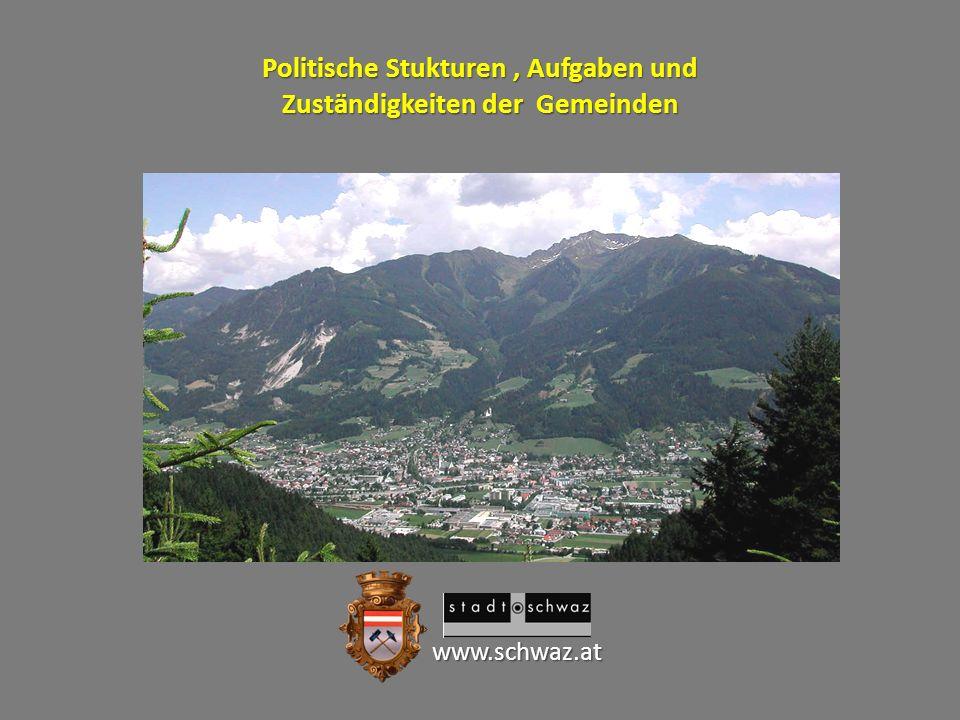 Lage : Österreich - Land Tirol - Bezirk Schwaz Einwohner :12.212 Einwohner : 12.212 ( Volkszählung 2001) 13.640 13.640 ( Meldestand 06.2011 ) Fläche : 2.021,45 ha Lage : Österreich - Land Tirol - Bezirk Schwaz Einwohner :12.212 Einwohner : 12.212 ( Volkszählung 2001) 13.640 13.640 ( Meldestand 06.2011 ) Fläche : 2.021,45 ha Die Bezirksstadt Schwaz Die Bezirksstadt Schwaz ist eine von insgesamt 279 Tiroler Gemeinden.