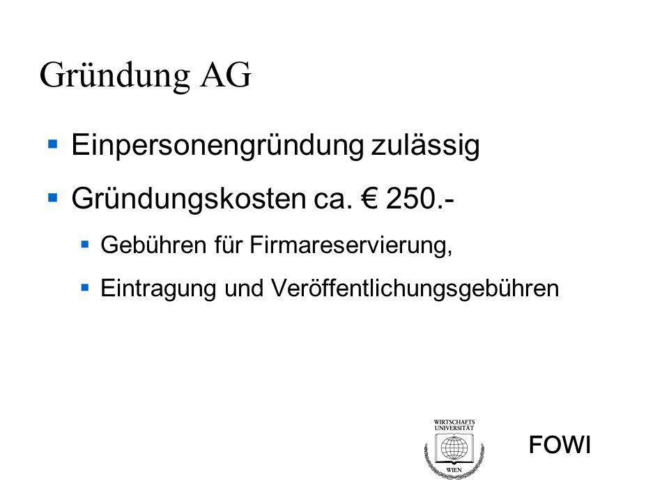 FOWI Gründung AG Einpersonengründung zulässig Gründungskosten ca. 250.- Gebühren für Firmareservierung, Eintragung und Veröffentlichungsgebühren