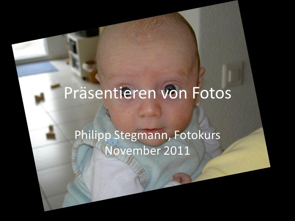 Präsentieren von Fotos Philipp Stegmann, Fotokurs November 2011