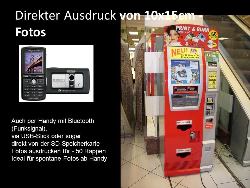 Direkter Ausdruck von 10x15cm - Fotos Auch per Handy mit Bluetooth (Funksignal), via USB-Stick oder sogar direkt von der SD-Speicherkarte Fotos ausdrucken für -.50 Rappen Ideal für spontane Fotos ab Handy