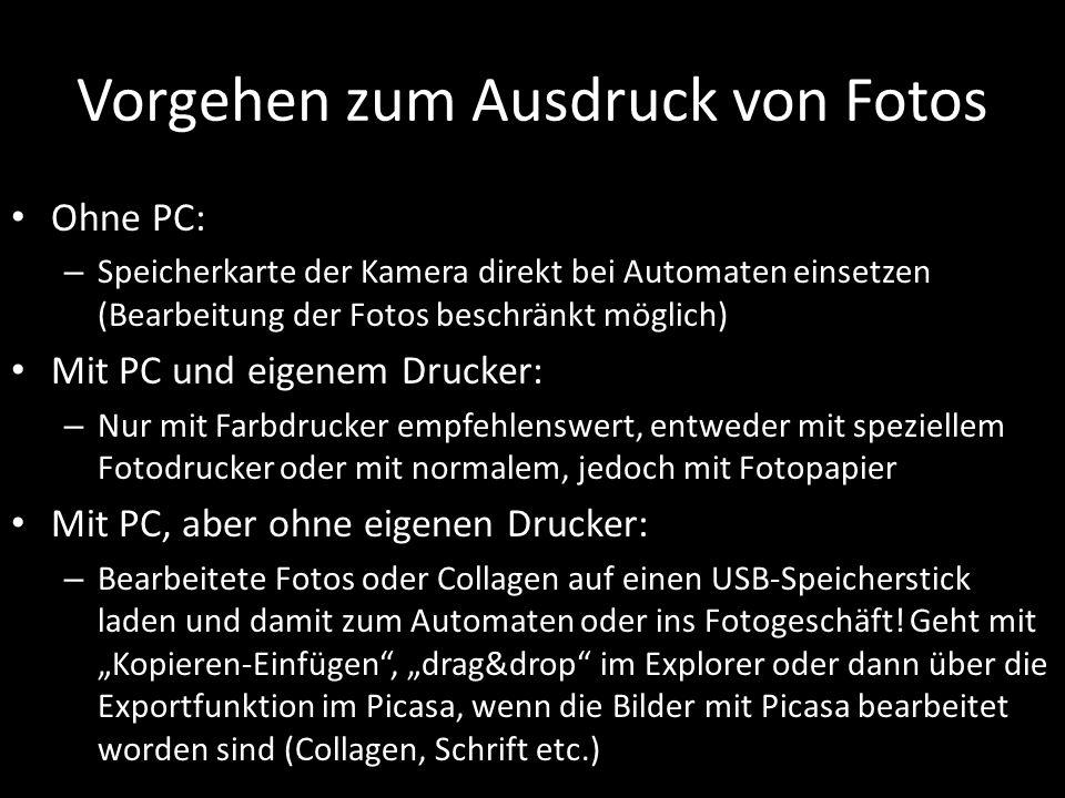 Vorgehen zum Ausdruck von Fotos Ohne PC: – Speicherkarte der Kamera direkt bei Automaten einsetzen (Bearbeitung der Fotos beschränkt möglich) Mit PC u