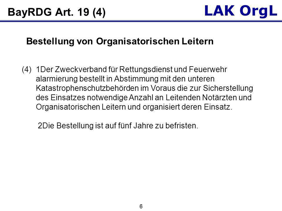 LAK OrgL 6 BayRDG Art. 19 (4) (4)1Der Zweckverband für Rettungsdienst und Feuerwehr alarmierung bestellt in Abstimmung mit den unteren Katastrophensch