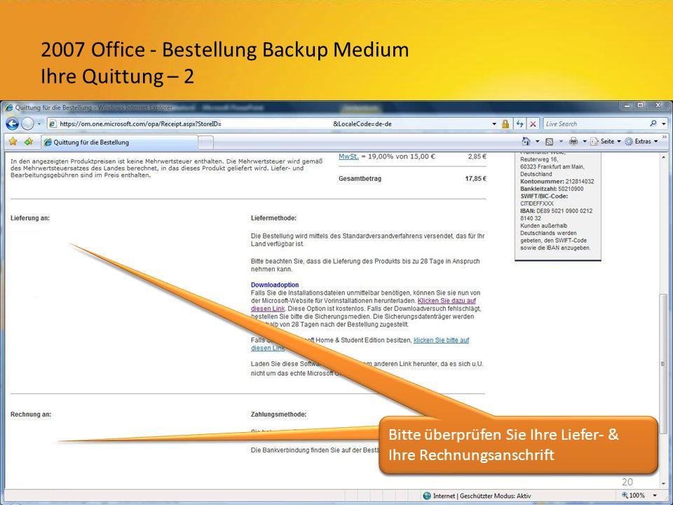 2007 Office - Bestellung Backup Medium Ihre Quittung – 2 20 Bitte überprüfen Sie Ihre Liefer- & Ihre Rechnungsanschrift