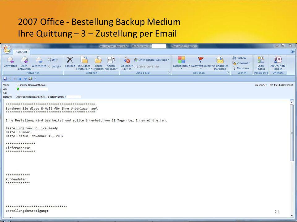 2007 Office - Bestellung Backup Medium Ihre Quittung – 3 – Zustellung per Email 21