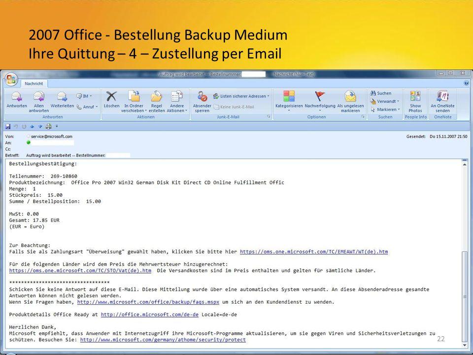 2007 Office - Bestellung Backup Medium Ihre Quittung – 4 – Zustellung per Email 22