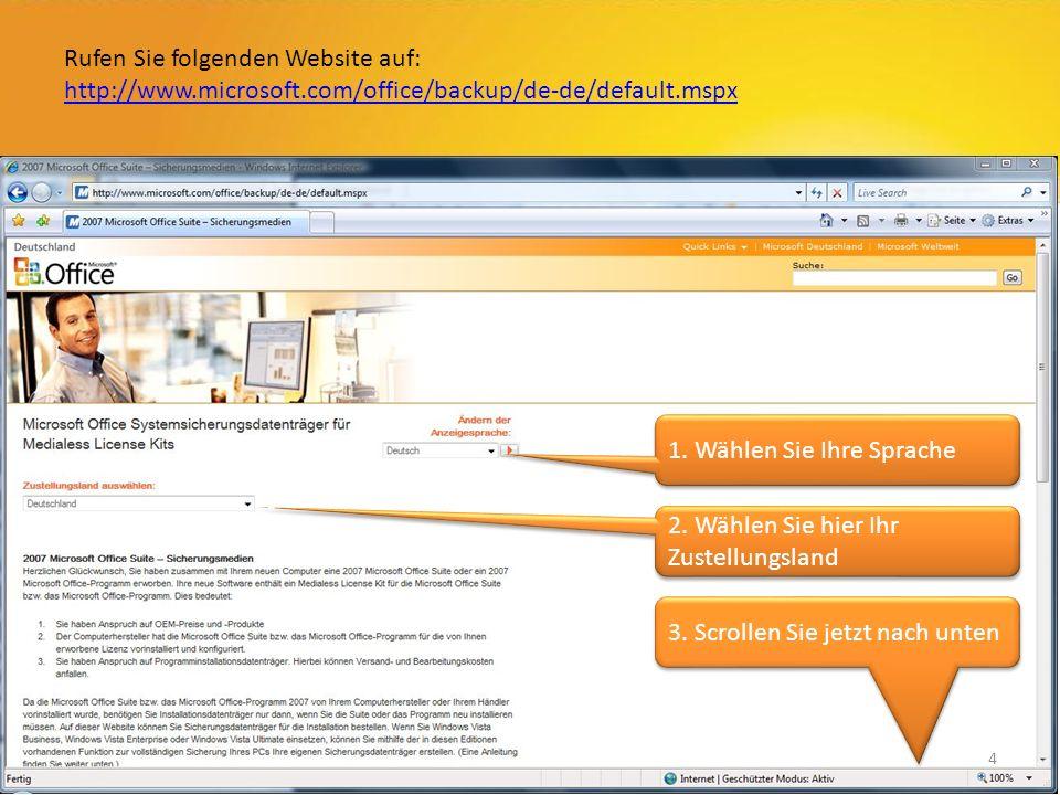 Rufen Sie folgenden Website auf: http://www.microsoft.com/office/backup/de-de/default.mspx http://www.microsoft.com/office/backup/de-de/default.mspx 2.