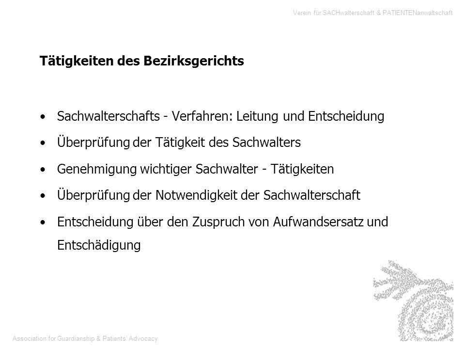 Association for Guardianship & Patients Advocacy Verein für SACHwalterschaft & PATIENTENanwaltschaft Tätigkeiten des Bezirksgerichts Sachwalterschafts