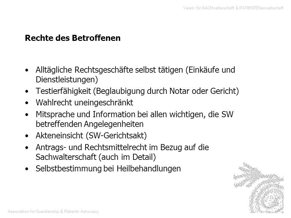 Association for Guardianship & Patients Advocacy Verein für SACHwalterschaft & PATIENTENanwaltschaft Rechte des Betroffenen Alltägliche Rechtsgeschäft