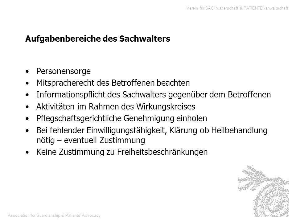 Association for Guardianship & Patients Advocacy Verein für SACHwalterschaft & PATIENTENanwaltschaft Aufgabenbereiche des Sachwalters Personensorge Mi