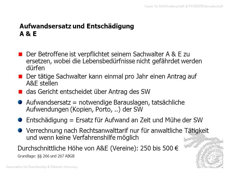 Association for Guardianship & Patients Advocacy Verein für SACHwalterschaft & PATIENTENanwaltschaft Aufwandsersatz und Entschädigung A & E Der Betrof