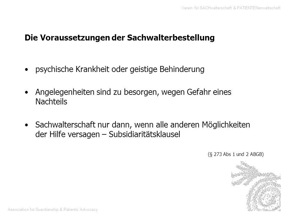 Association for Guardianship & Patients Advocacy Verein für SACHwalterschaft & PATIENTENanwaltschaft Die Voraussetzungen der Sachwalterbestellung psyc