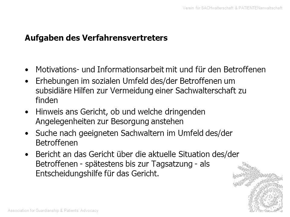 Association for Guardianship & Patients Advocacy Verein für SACHwalterschaft & PATIENTENanwaltschaft Aufgaben des Verfahrensvertreters Motivations- un