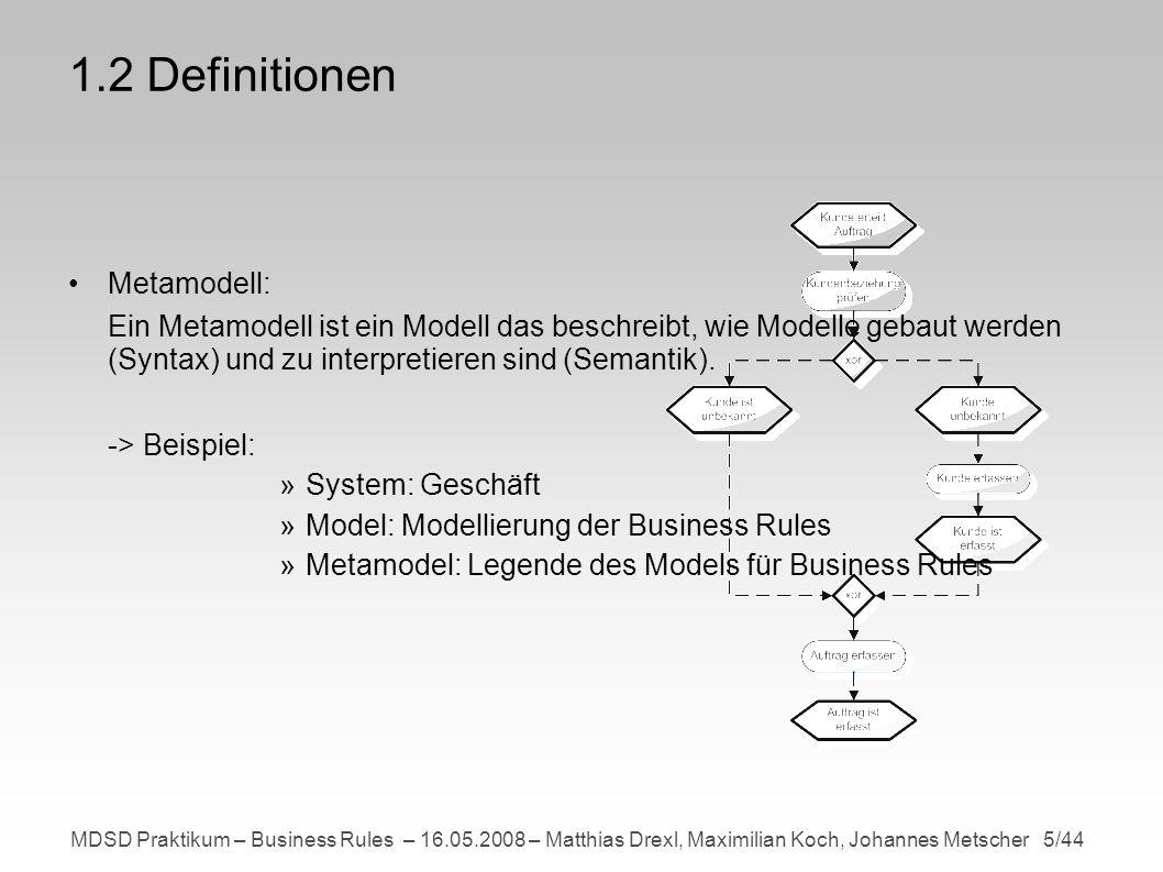 MDSD Praktikum – Business Rules – 16.05.2008 – Matthias Drexl, Maximilian Koch, Johannes Metscher 16/44 2.2 Darstellung von Geschäftsregeln durch die ECAA