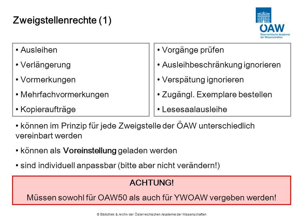 Zweigstellenrechte (1) © Bibliothek & Archiv der Österreichischen Akademie der Wissenschaften Ausleihen Verlängerung Vormerkungen Mehrfachvormerkungen