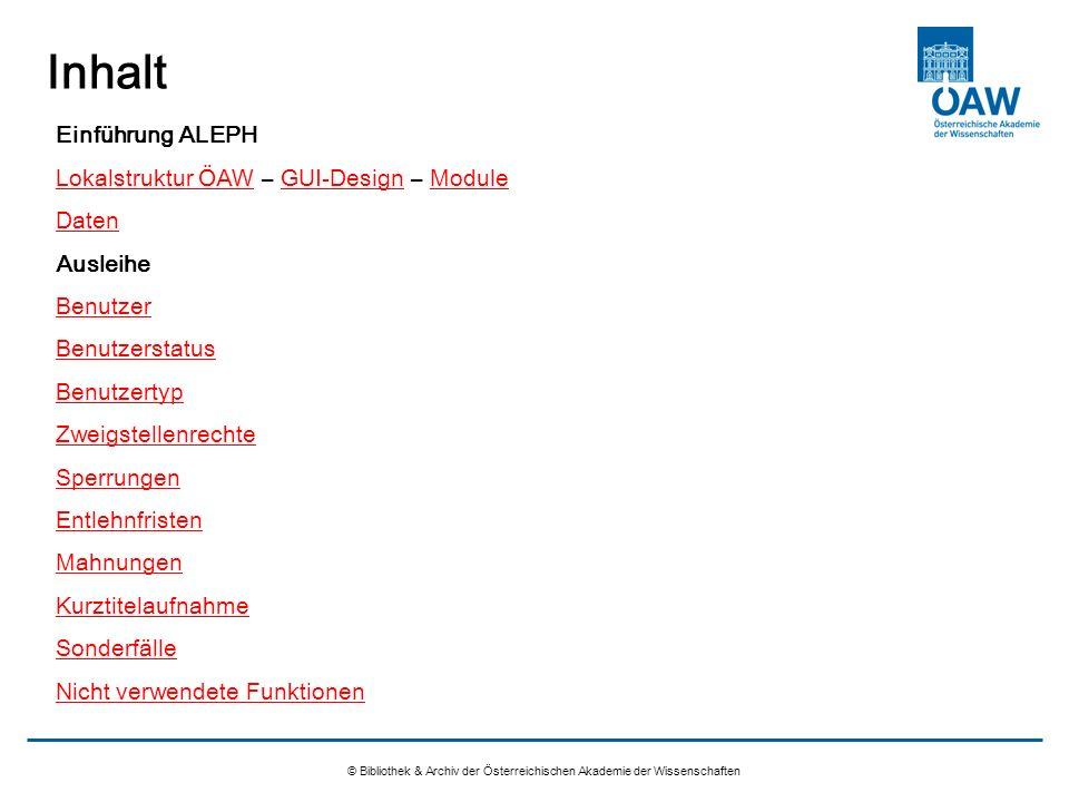 Inhalt © Bibliothek & Archiv der Österreichischen Akademie der Wissenschaften Einführung ALEPH Lokalstruktur ÖAWLokalstruktur ÖAW – GUI-Design – Modul