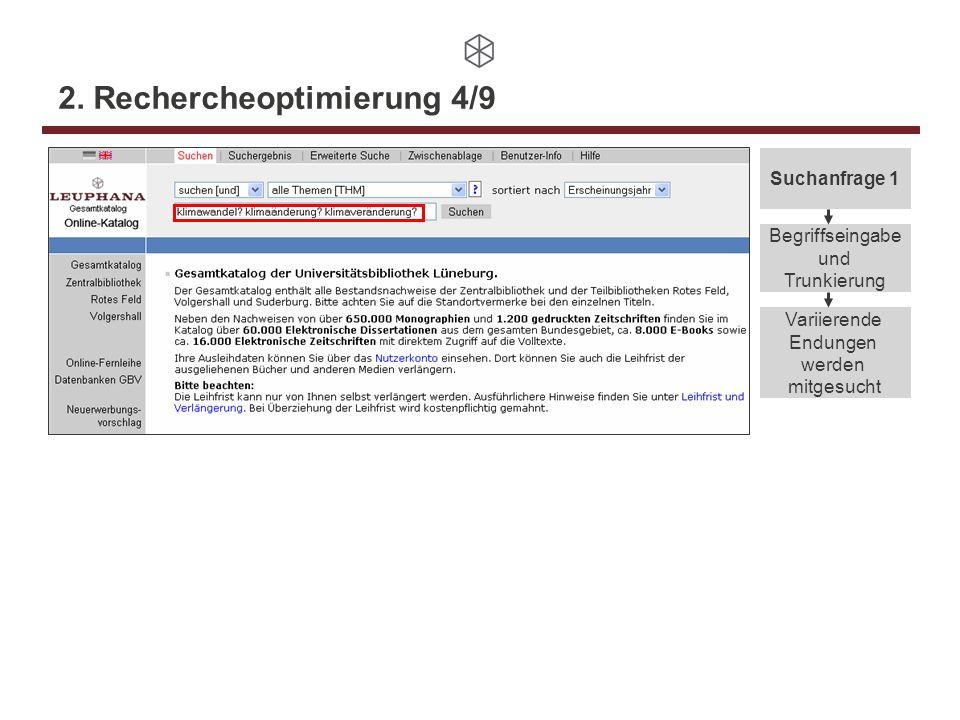 2. Rechercheoptimierung 4/9 Begriffseingabe und Trunkierung Variierende Endungen werden mitgesucht Suchanfrage 1