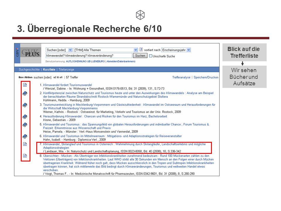 3. Überregionale Recherche 6/10 Blick auf die Trefferliste Wir sehen Bücher und Aufsätze