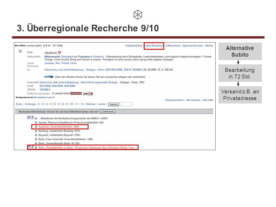3. Überregionale Recherche 9/10 Alternative Subito Bearbeitung in 72 Std.