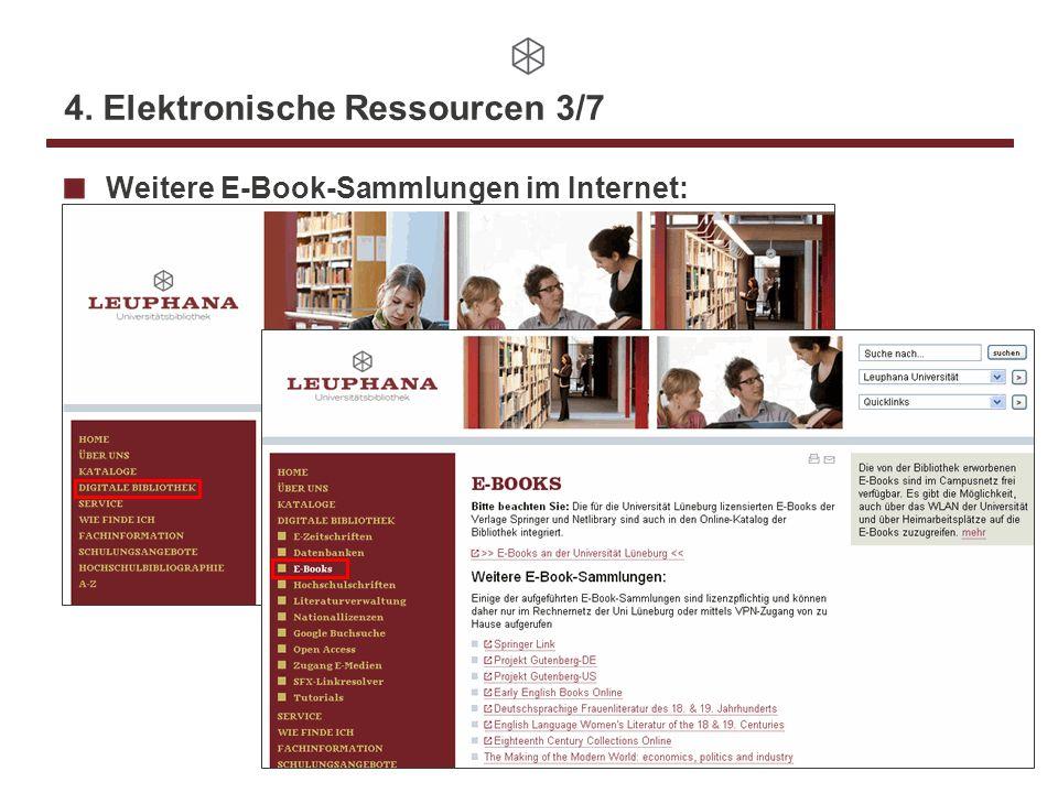4. Elektronische Ressourcen 3/7 Weitere E-Book-Sammlungen im Internet: