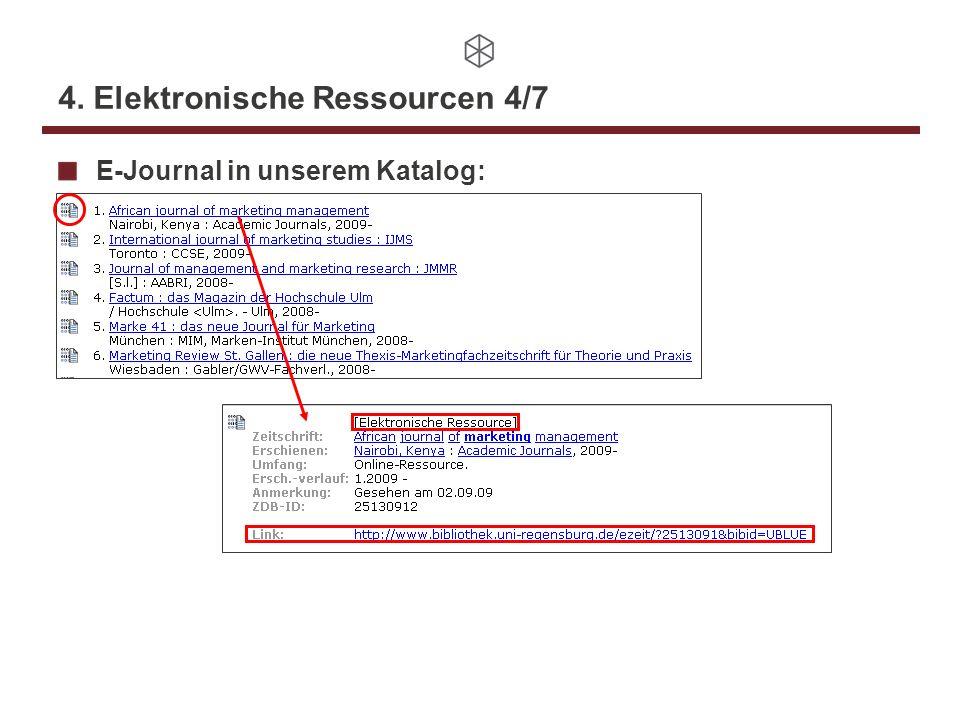 4. Elektronische Ressourcen 4/7 E-Journal in unserem Katalog: