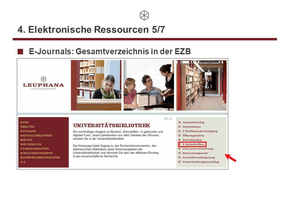 4. Elektronische Ressourcen 5/7 E-Journals: Gesamtverzeichnis in der EZB