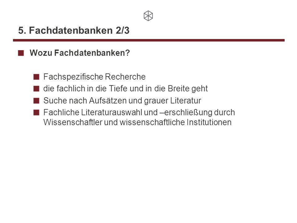 5. Fachdatenbanken 2/3 Wozu Fachdatenbanken.
