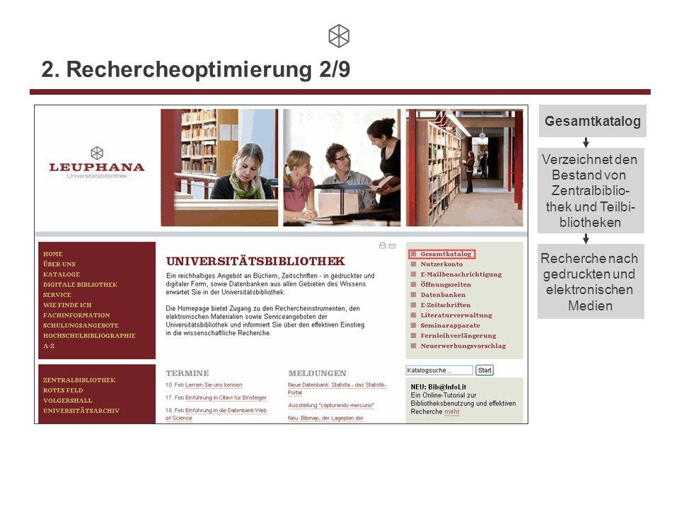2. Rechercheoptimierung 2/9 Gesamtkatalog Verzeichnet den Bestand von Zentralbiblio- thek und Teilbi- bliotheken Recherche nach gedruckten und elektro