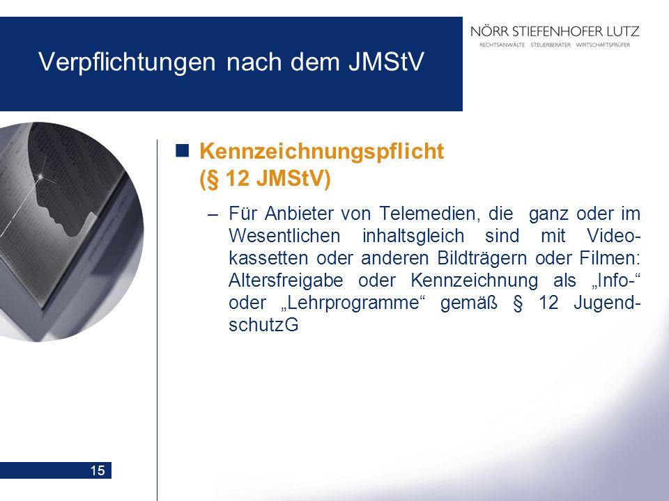 15 Verpflichtungen nach dem JMStV Kennzeichnungspflicht (§ 12 JMStV) –Für Anbieter von Telemedien, die ganz oder im Wesentlichen inhaltsgleich sind mi