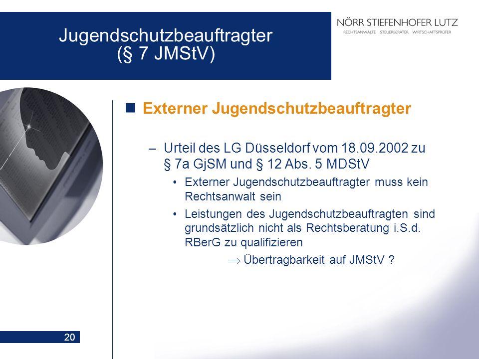 20 Externer Jugendschutzbeauftragter –Urteil des LG Düsseldorf vom 18.09.2002 zu § 7a GjSM und § 12 Abs. 5 MDStV Externer Jugendschutzbeauftragter mus