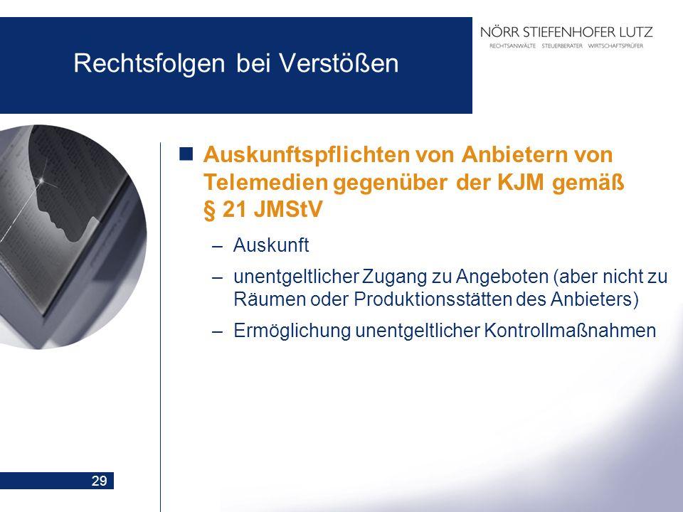 29 Rechtsfolgen bei Verstößen Auskunftspflichten von Anbietern von Telemedien gegenüber der KJM gemäß § 21 JMStV –Auskunft –unentgeltlicher Zugang zu
