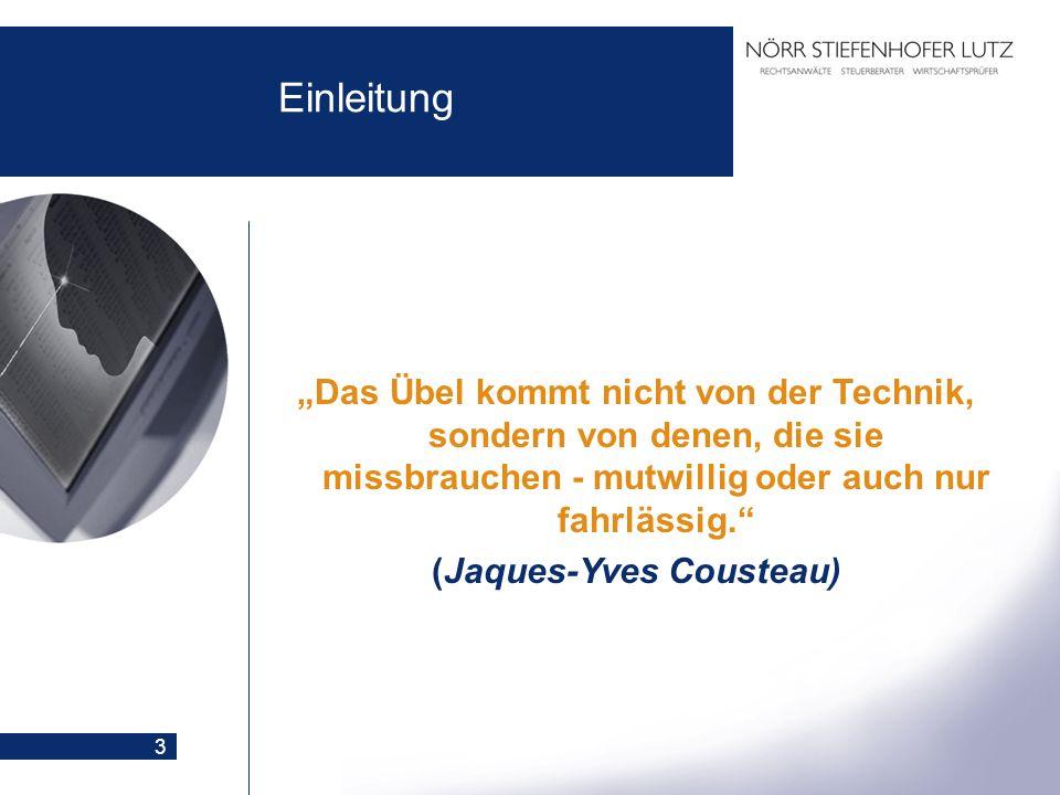 3 Einleitung Das Übel kommt nicht von der Technik, sondern von denen, die sie missbrauchen - mutwillig oder auch nur fahrlässig. (Jaques-Yves Cousteau