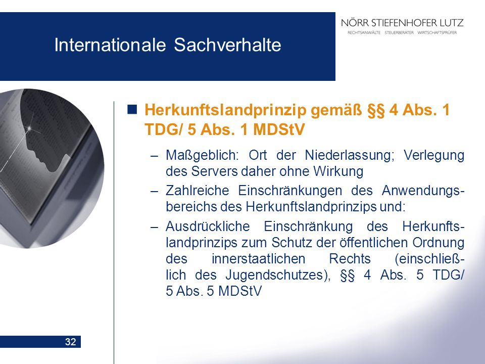 32 Internationale Sachverhalte Herkunftslandprinzip gemäß §§ 4 Abs. 1 TDG/ 5 Abs. 1 MDStV –Maßgeblich: Ort der Niederlassung; Verlegung des Servers da
