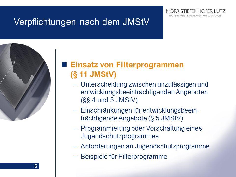 5 Verpflichtungen nach dem JMStV Einsatz von Filterprogrammen (§ 11 JMStV) –Unterscheidung zwischen unzulässigen und entwicklungsbeeinträchtigenden An