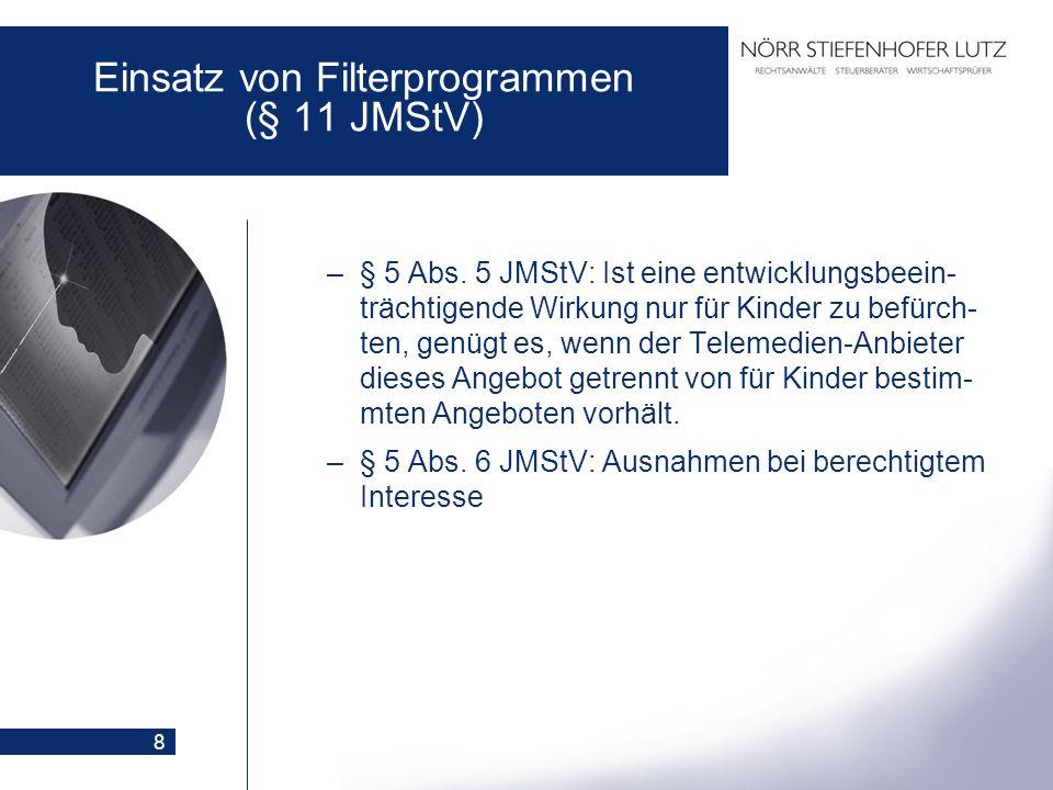 9 Einsatz von Filterprogrammen (§ 11 JMStV) Spezialregelung für Telemedien in § 11 JMStV: Erfüllung der in § 5 Abs.