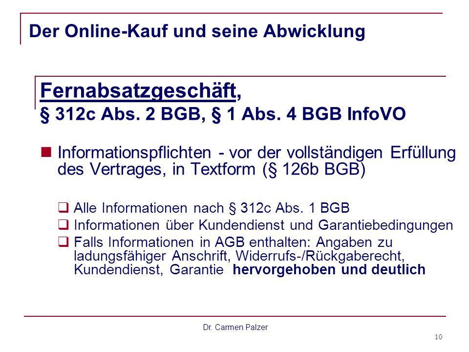Dr.Carmen Palzer 10 Der Online-Kauf und seine Abwicklung Fernabsatzgeschäft, § 312c Abs.