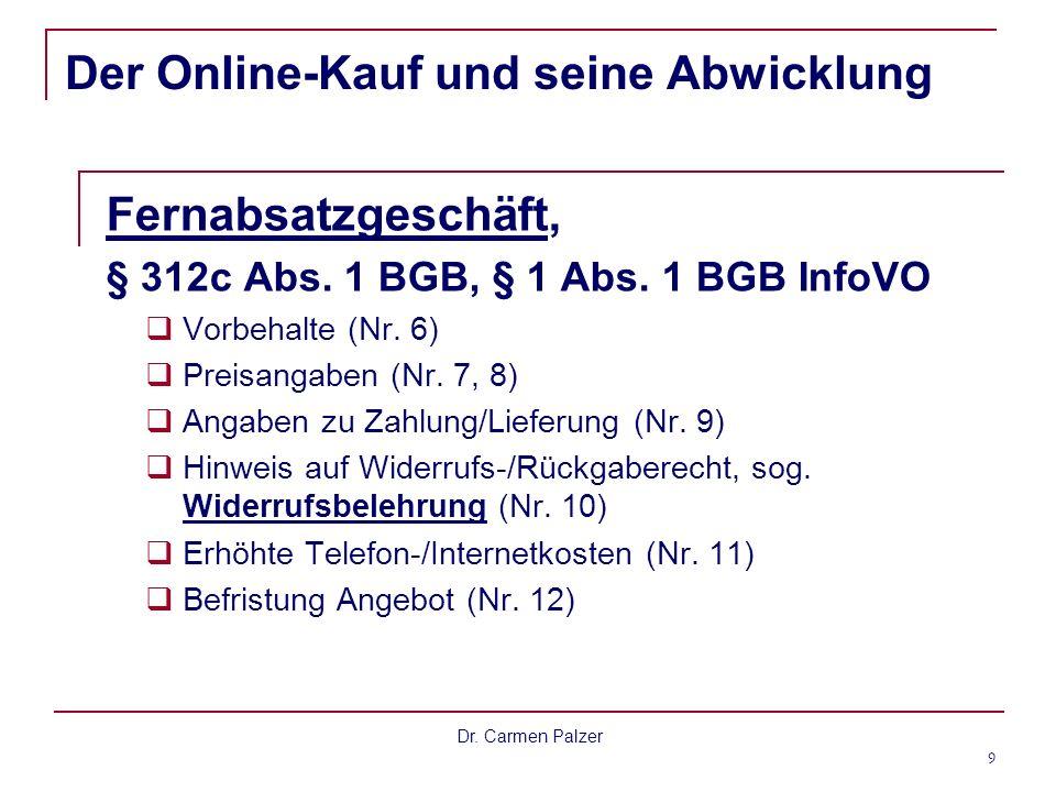 Dr.Carmen Palzer 9 Der Online-Kauf und seine Abwicklung Fernabsatzgeschäft, § 312c Abs.