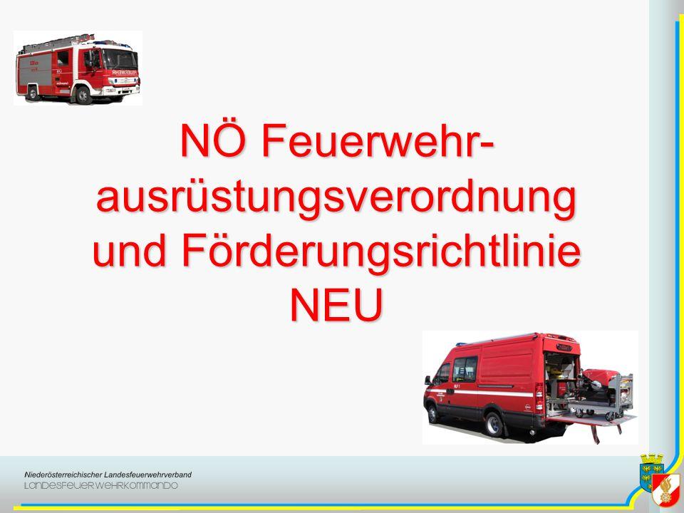 NÖ Feuerwehr- ausrüstungsverordnung und Förderungsrichtlinie NEU