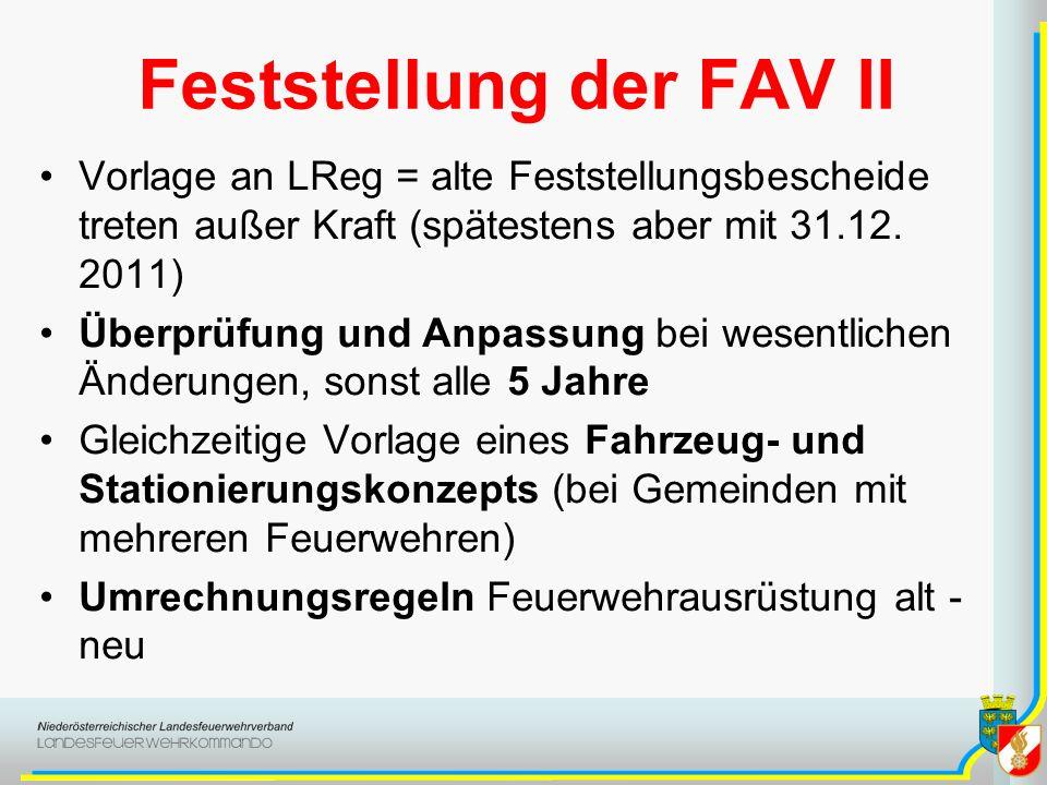 Feststellung der FAV II Vorlage an LReg = alte Feststellungsbescheide treten außer Kraft (spätestens aber mit 31.12. 2011) Überprüfung und Anpassung b