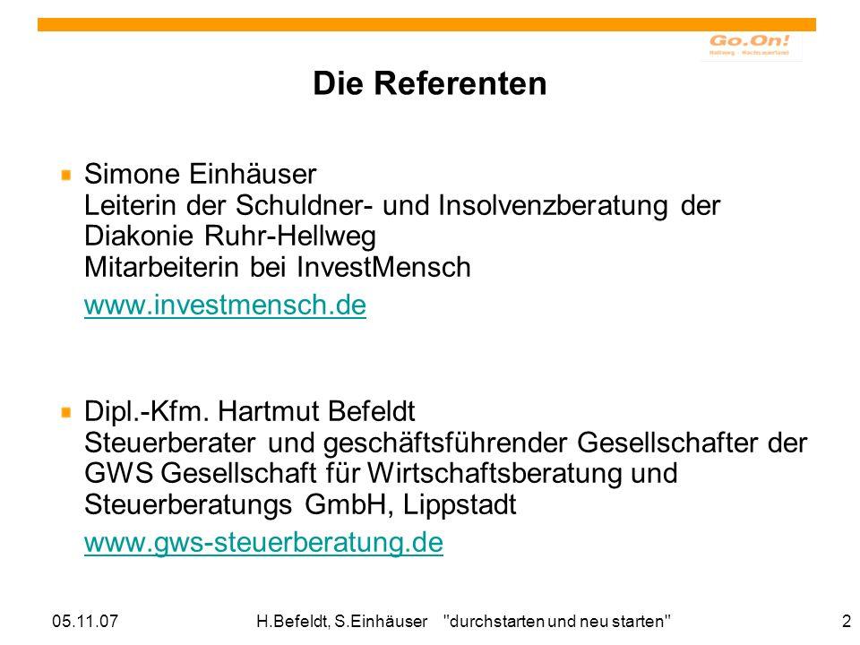 05.11.07H.Befeldt, S.Einhäuser durchstarten und neu starten 3 Warum dieses Thema.