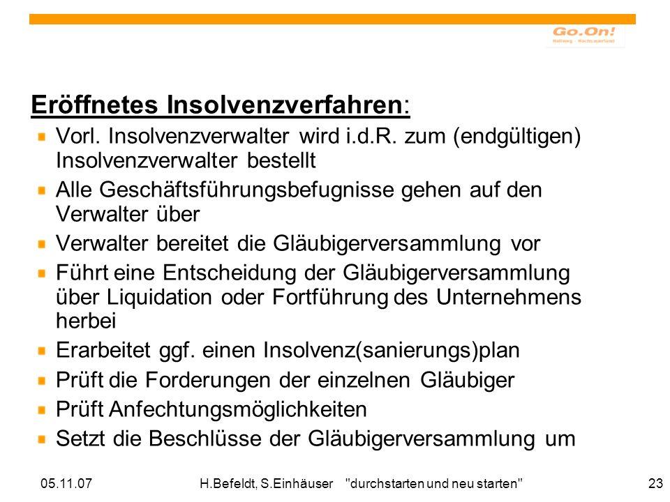 05.11.07H.Befeldt, S.Einhäuser durchstarten und neu starten 23 Eröffnetes Insolvenzverfahren: Vorl.