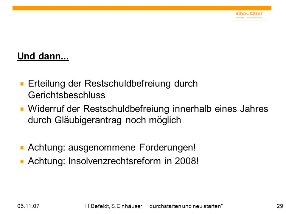05.11.07H.Befeldt, S.Einhäuser durchstarten und neu starten 29 Und dann...